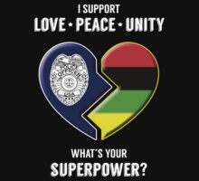 I Support Love Peace Unity -- What's Your Superpower? Kids Tee