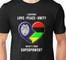 I Support Love Peace Unity -- What's Your Superpower? Unisex T-Shirt