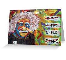 Card of Encouragement - Keep At It Greeting Card
