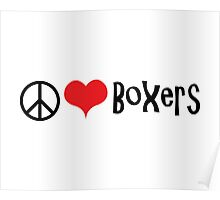 Peace, Love and Boxers Poster