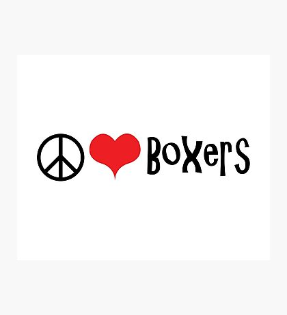 Peace, Love and Boxers Photographic Print