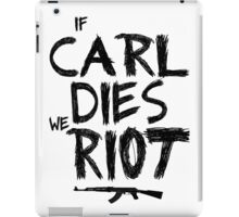 If Carl dies we riot - Black Edition iPad Case/Skin