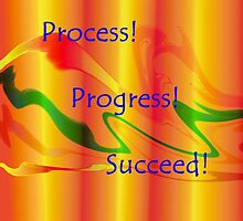 Process, progress & Succeed by sarnia2