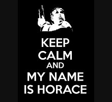 Keep Calm My Name... is Horace Unisex T-Shirt