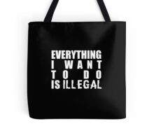 Illegality Tote Bag