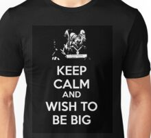Keep Calm and Wish to Be Big Unisex T-Shirt