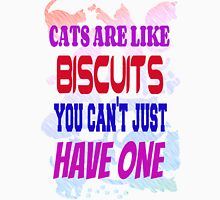 Cats are like biscuits Unisex T-Shirt