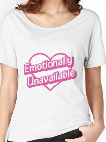 Emotionally Unavailable Women's Relaxed Fit T-Shirt