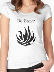 Be Brave flames - Dauntless Women's Fitted Scoop T-Shirt