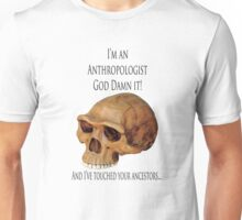 I'm an Anthropologist! Unisex T-Shirt