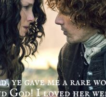 Outlander Quote/Jamie & Claire Fraser/Lord, ye gave me a... Sticker