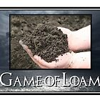Game of Loam by SESSHP