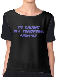 I'm caught in a temporal anomaly - Star Trek - T-Shirt Chiffon Top