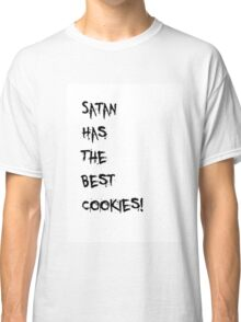 Satan has the best cookies Classic T-Shirt