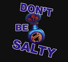"Bioshock ""Don't be Salty"" Unisex T-Shirt"