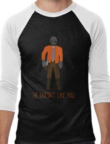 He doesnt like you. Men's Baseball ¾ T-Shirt