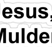 Jesus, Mulder. Sticker