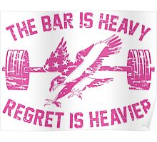 The Bar Is Heavy Regret Is Heavier - Fuchsia Poster