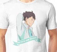 Haikyuu!! Are you my mom Iwa-chan? (Oikawa Tooru) Unisex T-Shirt