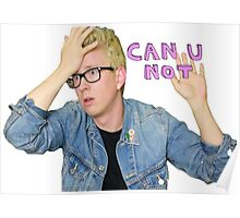 Tyler Oakley- can u not Poster