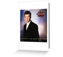 Rick Astley - Whenever You Need Somebody Greeting Card