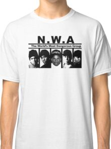 N W A The World's most dangerous Group Classic T-Shirt