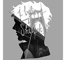 are u believe in sherlock? Photographic Print