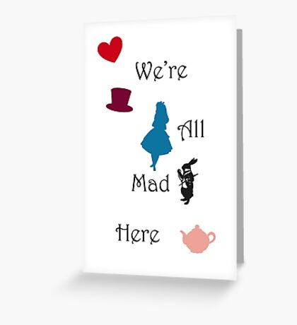 We're Mad Greeting Card