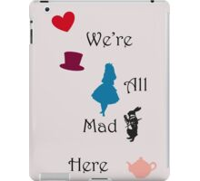We're Mad iPad Case/Skin