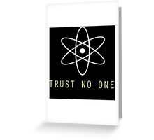Trust No One Greeting Card