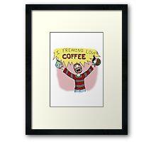 I Freaking Love Coffee Framed Print