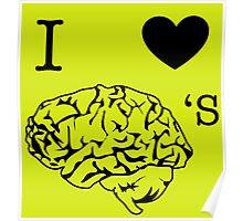I <3 Brain's Poster