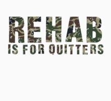 Rehab Is For Quitters by mralan