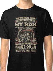 Don't Piss Off My Mom T-Shirt, Classic T-Shirt
