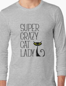 SUPER CRAZY CAT LADY Long Sleeve T-Shirt