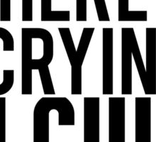 There's No Crying In Calculus Sticker