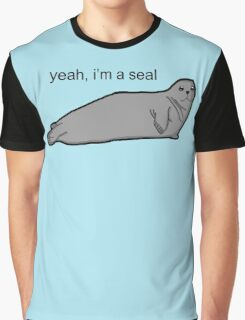 Yeah, i'm a seal Graphic T-Shirt