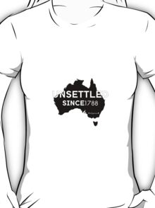 Unsettled Since 1788 (black version)  T-Shirt