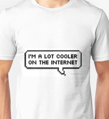 cooler on the internet Unisex T-Shirt