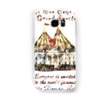 The Grand Spectacle. the White House Circus....The Race for the US White house 2016 Samsung Galaxy Case/Skin