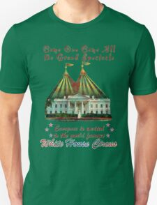 The Grand Spectacle. the White House Circus....The Race for the US White house 2016 Unisex T-Shirt