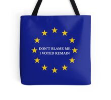 I Voted Remain Tote Bag
