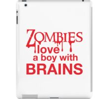 Zombies love a Boy with BRAINS! iPad Case/Skin