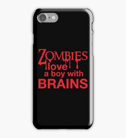 Zombies love a Boy with BRAINS! iPhone Case/Skin