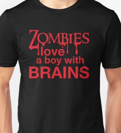 Zombies love a Boy with BRAINS! Unisex T-Shirt