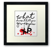 GAMER - What doesn't kill you gives up XP Framed Print