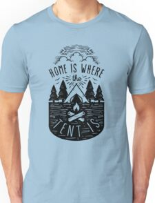 Home Is Where The Tent Is Unisex T-Shirt