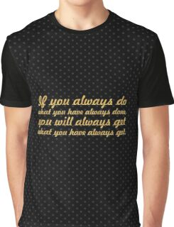 """If you always... """"Tony Robbins"""" Inspirational Quote Graphic T-Shirt"""
