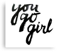 You go girl! Canvas Print