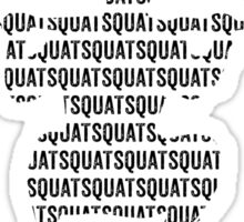 SQUAT SQUAT SQUAT  Sticker